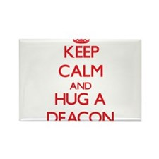 Keep Calm and Hug a Deacon Magnets