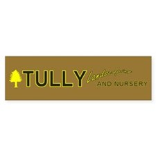 TULLY Landscaping AND NURSERY Bumper Bumper Sticker