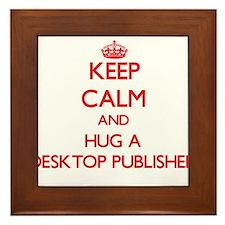 Keep Calm and Hug a Desktop Publisher Framed Tile