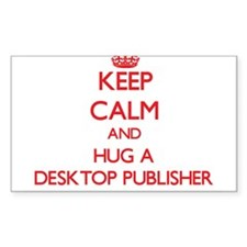 Keep Calm and Hug a Desktop Publisher Decal
