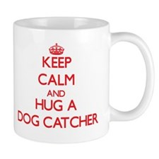 Keep Calm and Hug a Dog Catcher Mugs