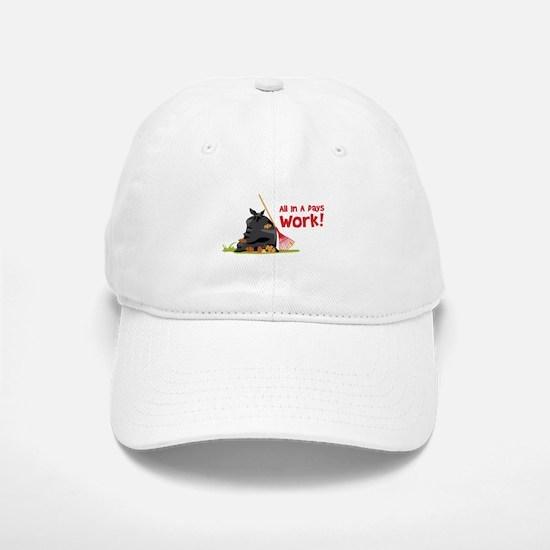 All In A Pays Work! Baseball Baseball Baseball Cap