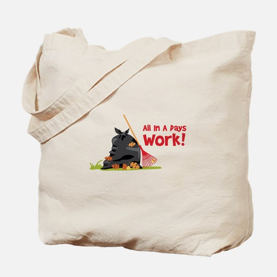 All In A Pays Work! Tote Bag