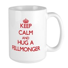 Keep Calm and Hug a Fellmonger Mugs
