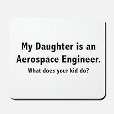 Aerospace Engineer Daughter Mousepad
