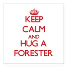 """Keep Calm and Hug a Forester Square Car Magnet 3"""""""