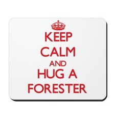 Keep Calm and Hug a Forester Mousepad
