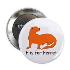"F is for Ferret 2.25"" Button"