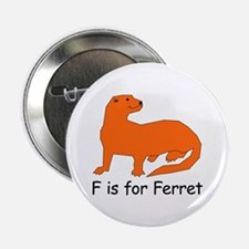 """F is for Ferret 2.25"""" Button (10 pack)"""