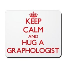 Keep Calm and Hug a Graphologist Mousepad