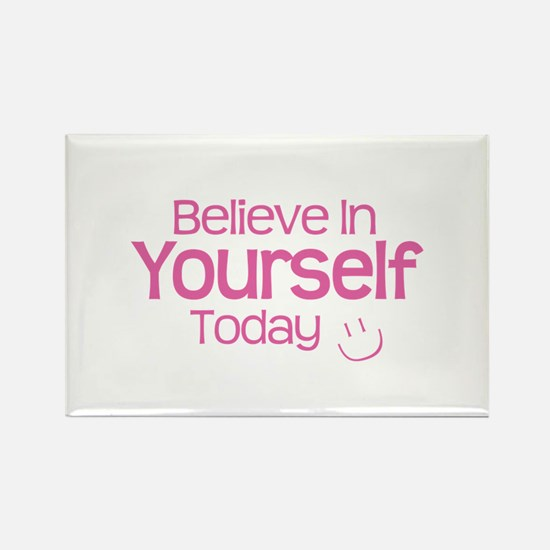 Believe In Yourself Today - Rectangle Magnet