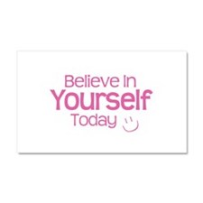 Believe In Yourself Today - Car Magnet 20 X 12