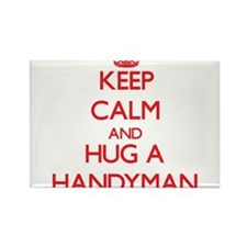 Keep Calm and Hug a Handyman Magnets