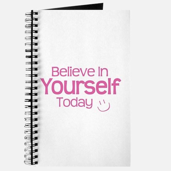 Believe In Yourself Today - Journal