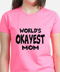 Worlds Okayest Mom | Pink T S Tee