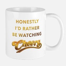 Id Rather Watch Cheers Mugs