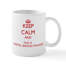 Keep Calm and Hug a Hospital Services Manager Mugs
