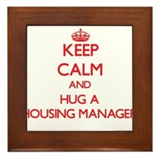 Keep Calm and Hug a Housing Manager Framed Tile