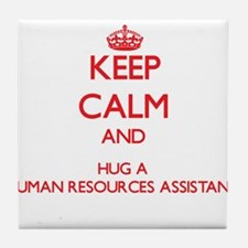 Keep Calm and Hug a Human Resources Assistant Tile