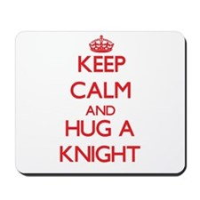 Keep Calm and Hug a Knight Mousepad