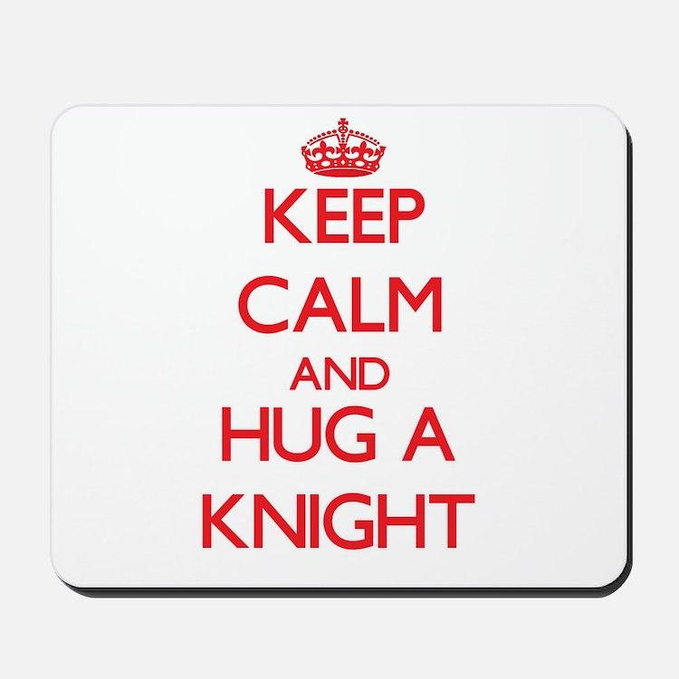 Keep Calm and Hug a Knight Mousepad
