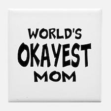 Worlds Okayest Mom Tile Coaster