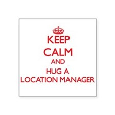 Keep Calm and Hug a Location Manager Sticker