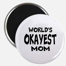 Worlds Okayest Mom Magnets