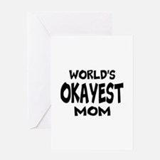 Worlds Okayest Mom Greeting Cards