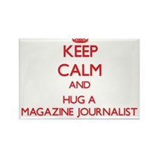 Keep Calm and Hug a Magazine Journalist Magnets