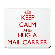 Keep Calm and Hug a Mail Carrier Mousepad