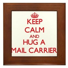 Keep Calm and Hug a Mail Carrier Framed Tile