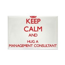 Keep Calm and Hug a Management Consultant Magnets