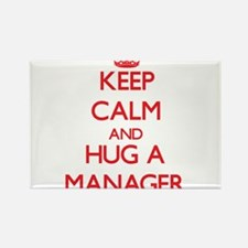 Keep Calm and Hug a Manager Magnets