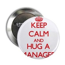 """Keep Calm and Hug a Manager 2.25"""" Button"""