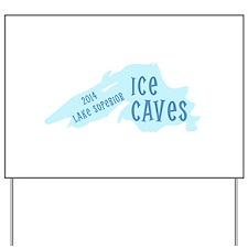 Lake Superior Ice Caves Yard Sign