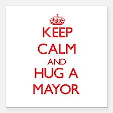 "Keep Calm and Hug a Mayor Square Car Magnet 3"" x 3"
