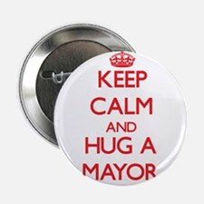 "Keep Calm and Hug a Mayor 2.25"" Button"