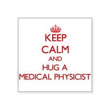 Keep Calm and Hug a Medical Physicist Sticker