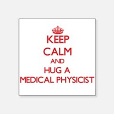 Keep Calm and Hug a Medical Physicist Sticker