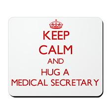 Keep Calm and Hug a Medical Secretary Mousepad