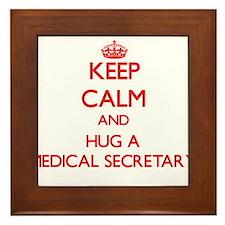 Keep Calm and Hug a Medical Secretary Framed Tile