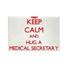Keep Calm and Hug a Medical Secretary Magnets