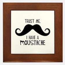 Trust Me, I Have A Moustache Framed Tile