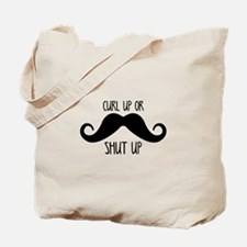 Curl Up Or Shut Up Tote Bag
