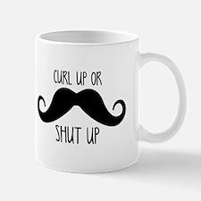 Curl Up Or Shut Up Mugs