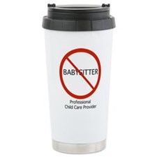 Not a babysitter! Travel Mug