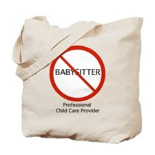 Not a babysitter! Tote Bag