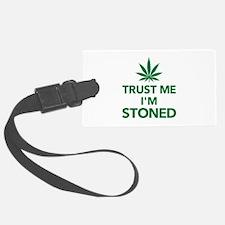Trust me I'm stoned marijuana Luggage Tag