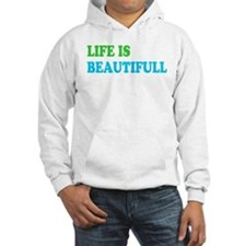 Life Is Beautifull Hoodie